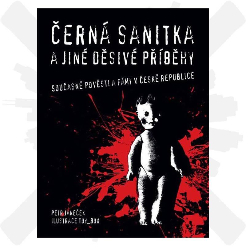 Černá sanitka a jiné děsivé příběhy Petr Janeček