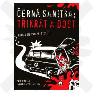 Černá sanitka třikrát a dost Petr Janeček